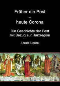Cover - Früher die Pest - heute Corona von Bernd Sternal